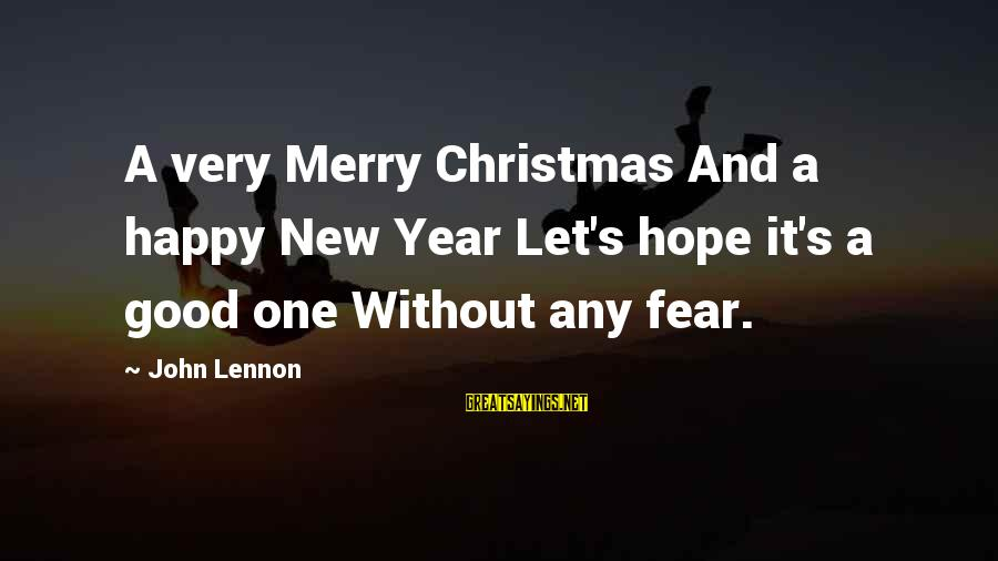 Merry Christmas And New Year Sayings By John Lennon: A very Merry Christmas And a happy New Year Let's hope it's a good one