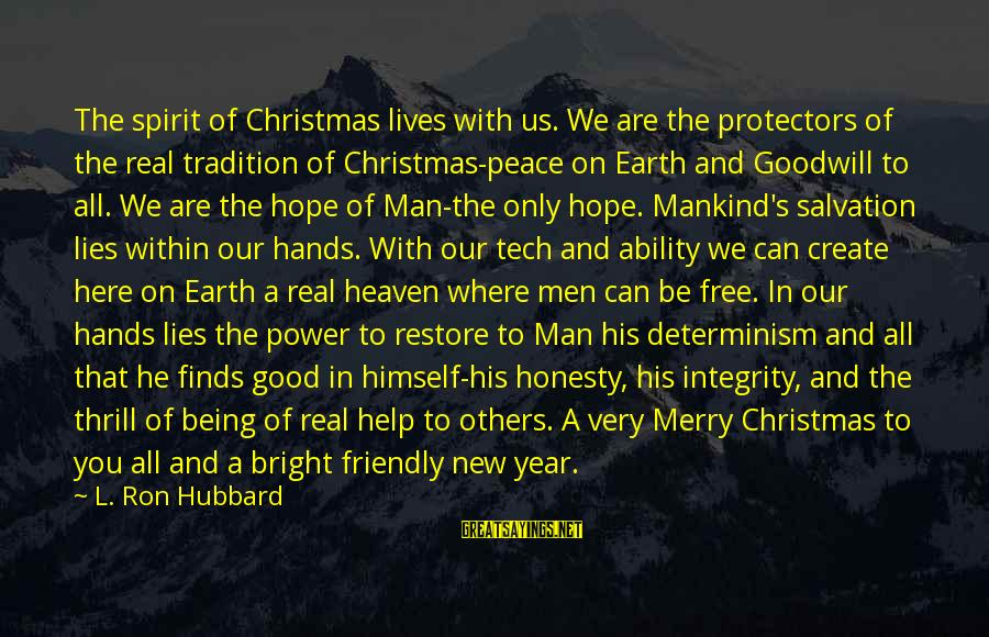 Merry Christmas And New Year Sayings By L. Ron Hubbard: The spirit of Christmas lives with us. We are the protectors of the real tradition