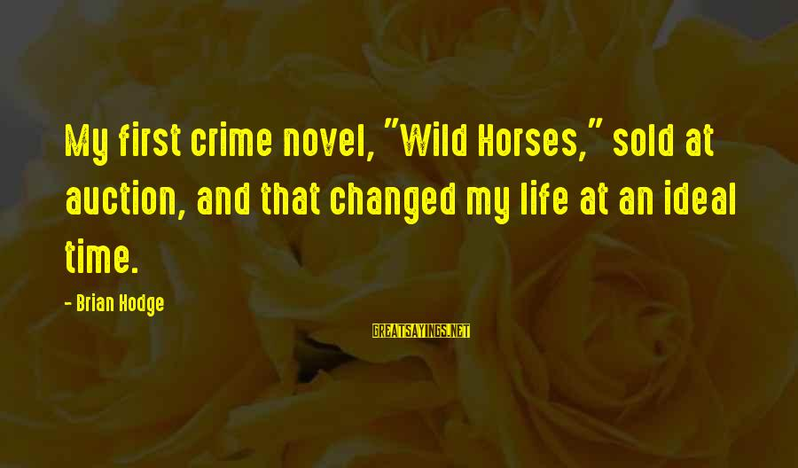 "Meschers Sayings By Brian Hodge: My first crime novel, ""Wild Horses,"" sold at auction, and that changed my life at"