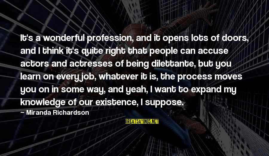 Michael Gerber E Myth Sayings By Miranda Richardson: It's a wonderful profession, and it opens lots of doors, and I think it's quite