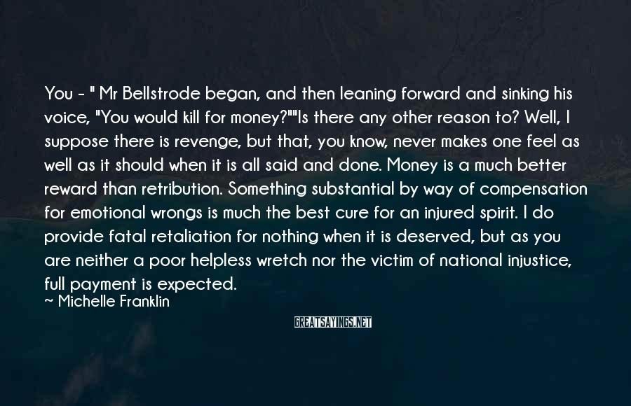 "Michelle Franklin Sayings: You - "" Mr Bellstrode began, and then leaning forward and sinking his voice, ""You"