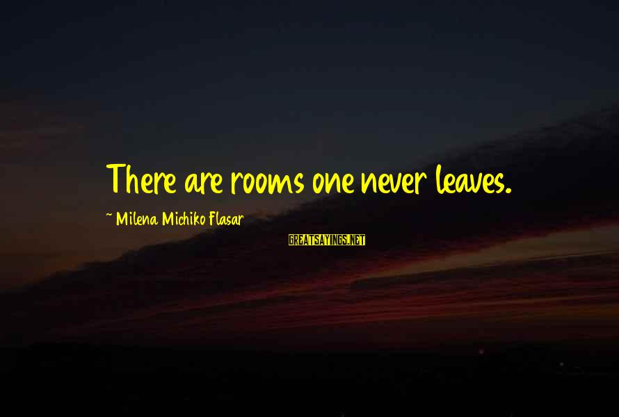 Michiko's Sayings By Milena Michiko Flasar: There are rooms one never leaves.