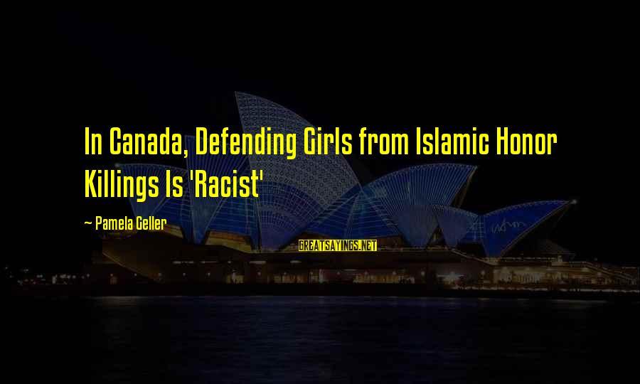 Michiko's Sayings By Pamela Geller: In Canada, Defending Girls from Islamic Honor Killings Is 'Racist'