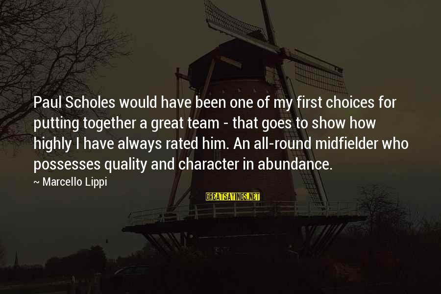 Midfielder Sayings By Marcello Lippi: Paul Scholes would have been one of my first choices for putting together a great