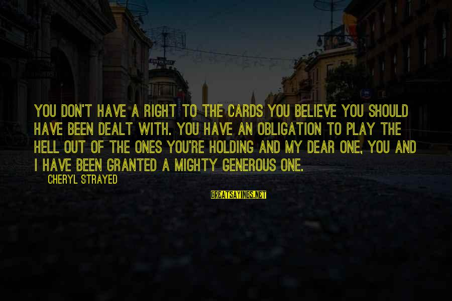 Mighty Sayings By Cheryl Strayed: You don't have a right to the cards you believe you should have been dealt