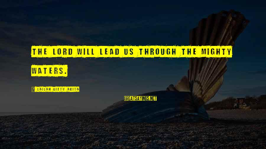 Mighty Sayings By Lailah Gifty Akita: The Lord will lead us through the mighty waters.