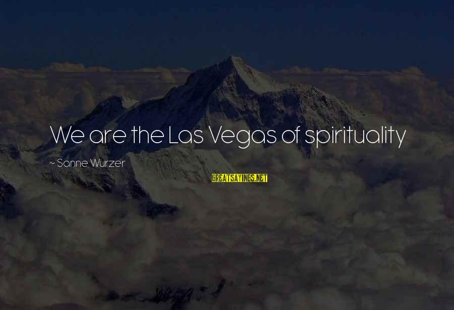 Miley Cyrus Bangers Sayings By Sanne Wurzer: We are the Las Vegas of spirituality