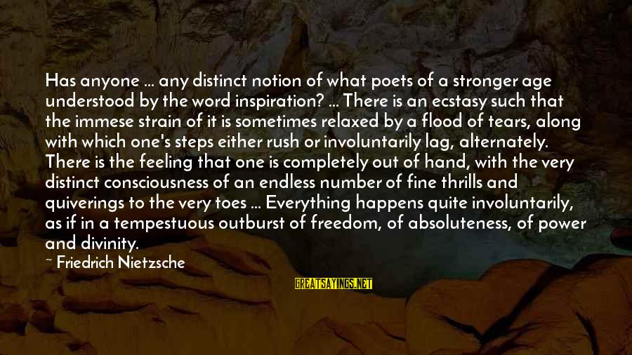 Military Drones Sayings By Friedrich Nietzsche: Has anyone ... any distinct notion of what poets of a stronger age understood by