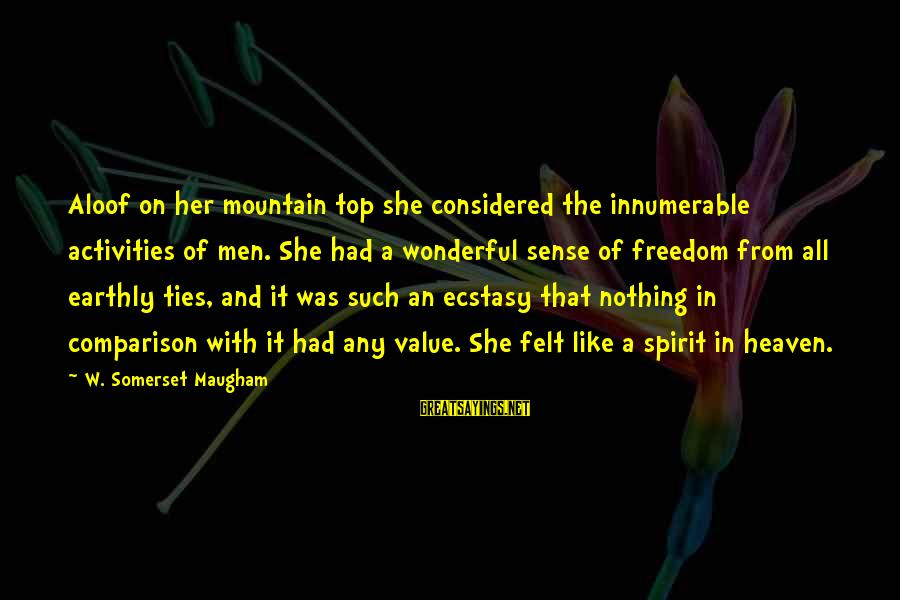 Military Drones Sayings By W. Somerset Maugham: Aloof on her mountain top she considered the innumerable activities of men. She had a