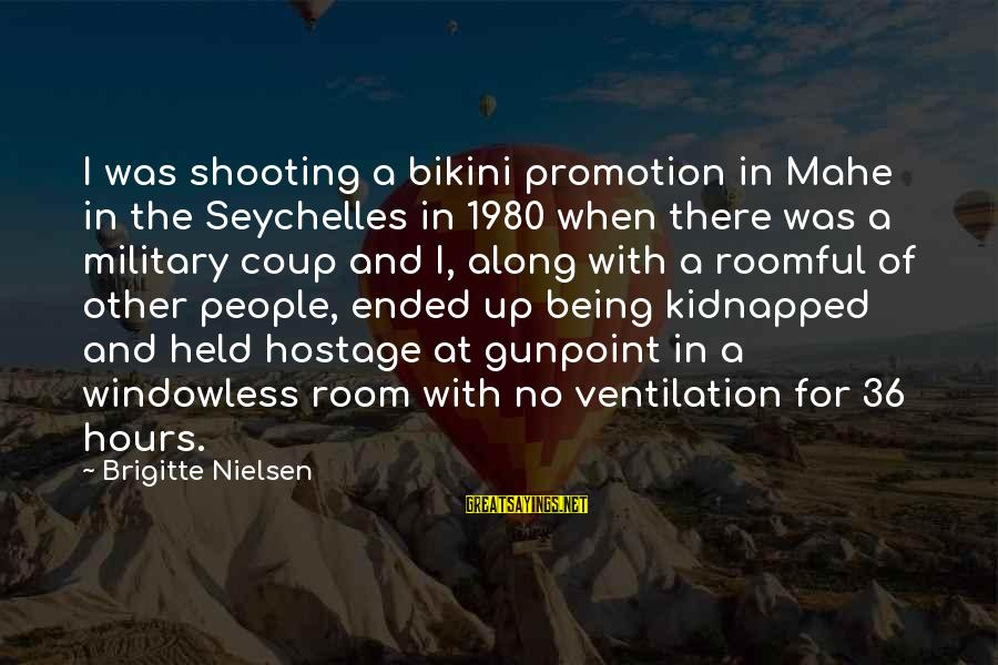 Military Shooting Sayings By Brigitte Nielsen: I was shooting a bikini promotion in Mahe in the Seychelles in 1980 when there