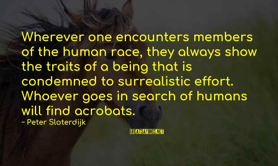 Military Shooting Sayings By Peter Sloterdijk: Wherever one encounters members of the human race, they always show the traits of a