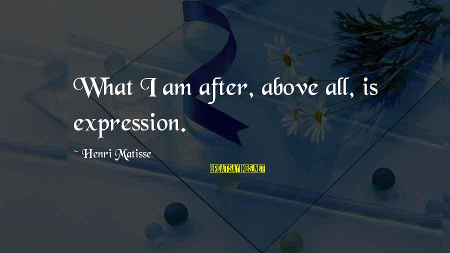 Mimeticism Sayings By Henri Matisse: What I am after, above all, is expression.