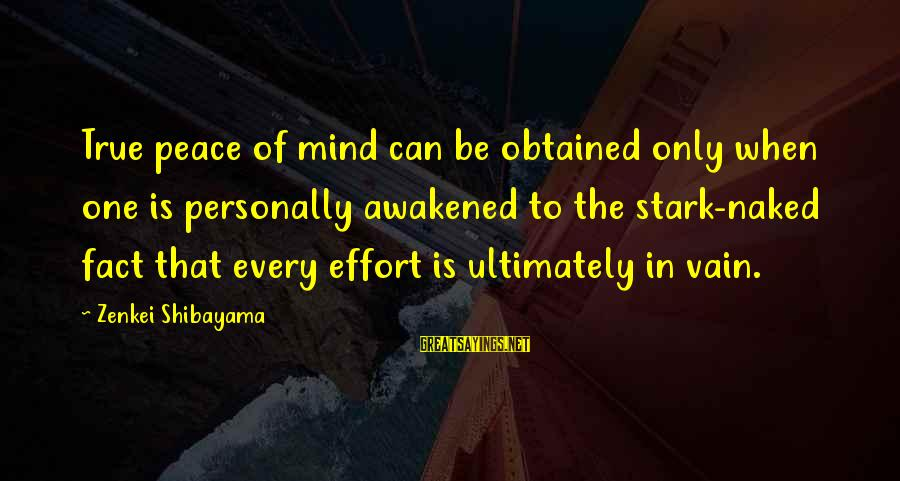 Mimeticism Sayings By Zenkei Shibayama: True peace of mind can be obtained only when one is personally awakened to the