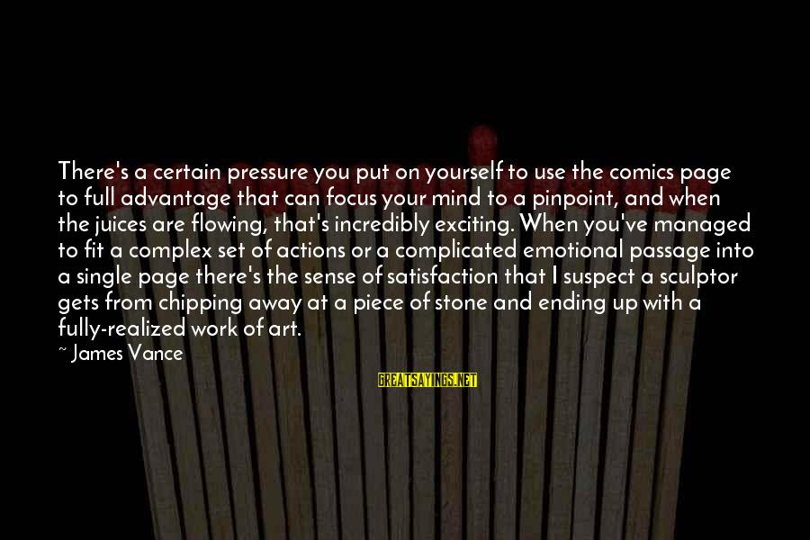Mind Set Up Sayings By James Vance: There's a certain pressure you put on yourself to use the comics page to full