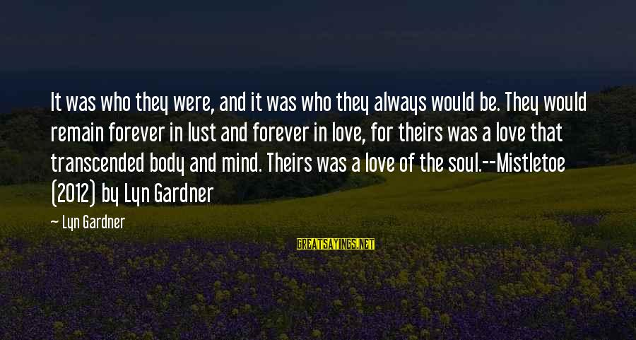 Mind Soul And Body Sayings By Lyn Gardner: It was who they were, and it was who they always would be. They would