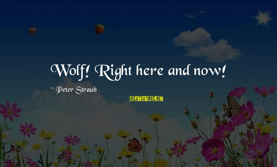 Mindspeech Sayings By Peter Straub: Wolf! Right here and now!