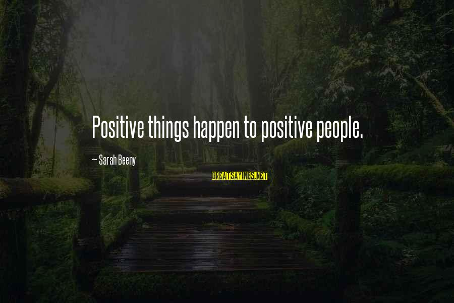 Mindy Lahiri Birthday Sayings By Sarah Beeny: Positive things happen to positive people.