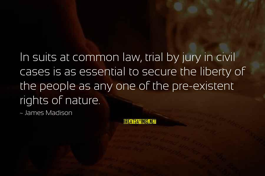 Mirza Sahiba Sayings By James Madison: In suits at common law, trial by jury in civil cases is as essential to