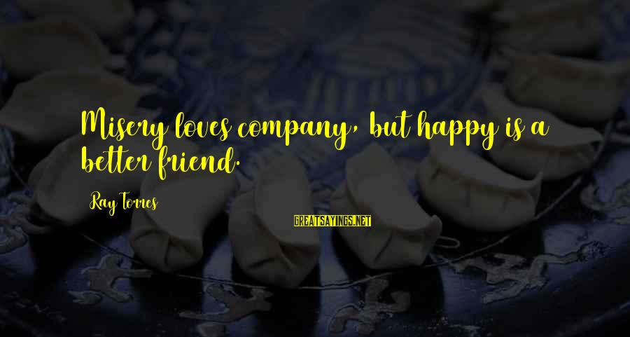Misery Loves Company But Company Does Not Reciprocate