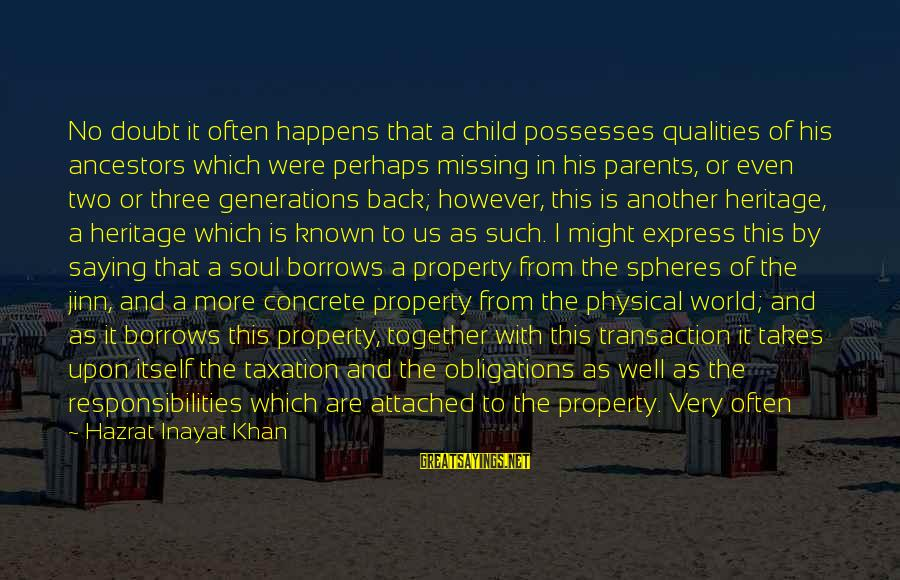 Missing My Child Sayings By Hazrat Inayat Khan: No doubt it often happens that a child possesses qualities of his ancestors which were