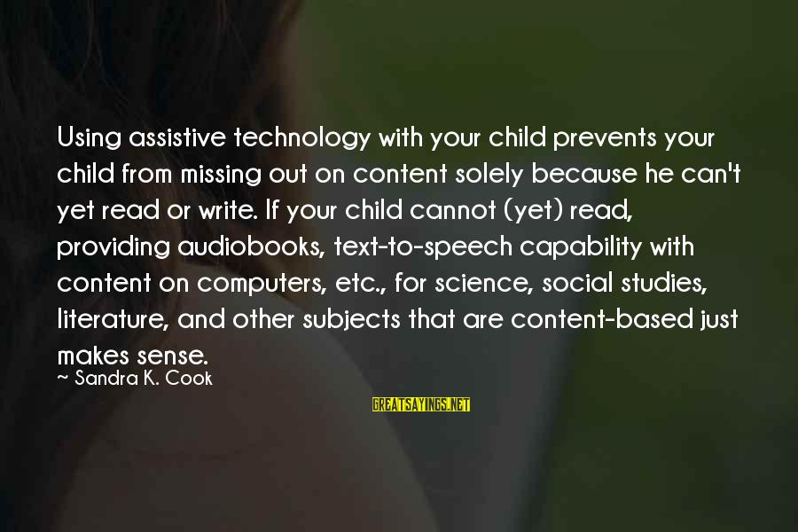 Missing My Child Sayings By Sandra K. Cook: Using assistive technology with your child prevents your child from missing out on content solely