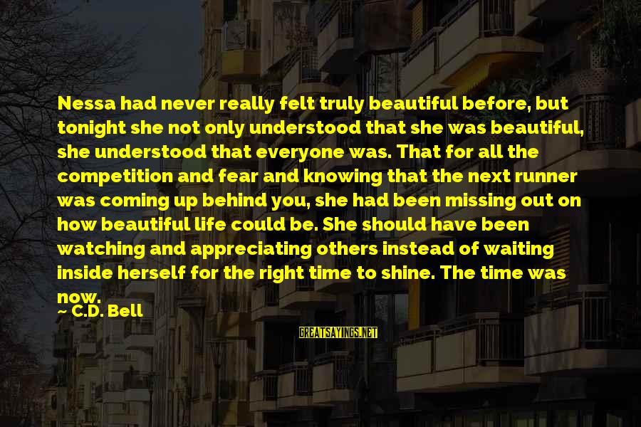 Missing Out Life Sayings By C.D. Bell: Nessa had never really felt truly beautiful before, but tonight she not only understood that