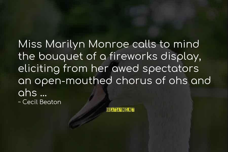 Missing Your Calls Sayings By Cecil Beaton: Miss Marilyn Monroe calls to mind the bouquet of a fireworks display, eliciting from her