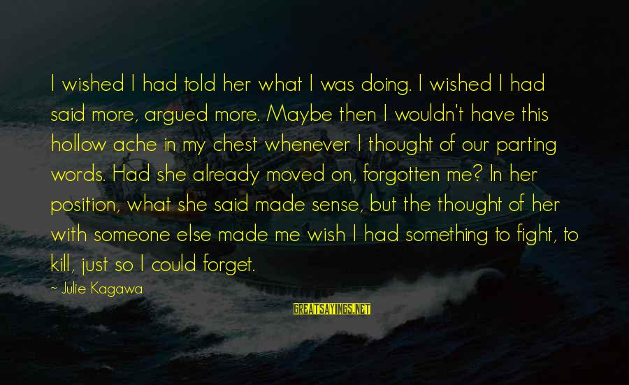 Mistakes Made In Love Sayings By Julie Kagawa: I wished I had told her what I was doing. I wished I had said