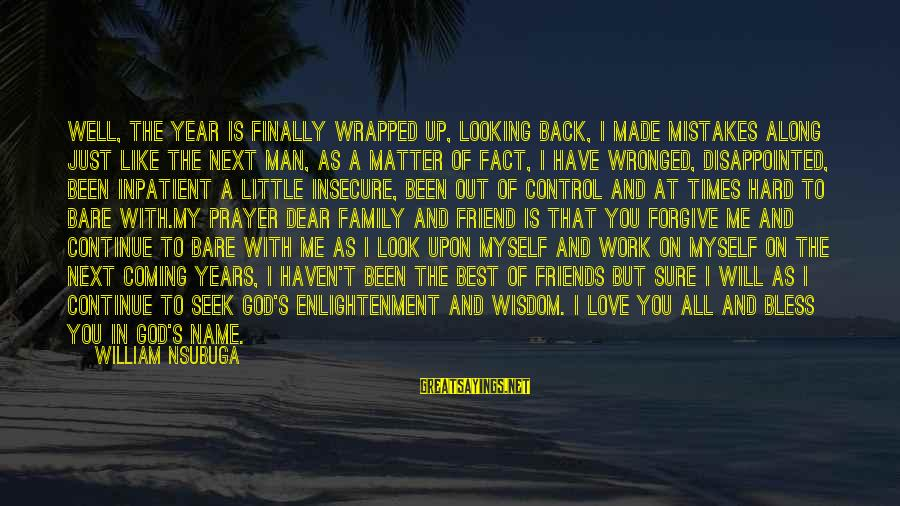 Mistakes Made In Love Sayings By William Nsubuga: Well, The Year Is Finally Wrapped up, Looking Back, I Made Mistakes Along Just like