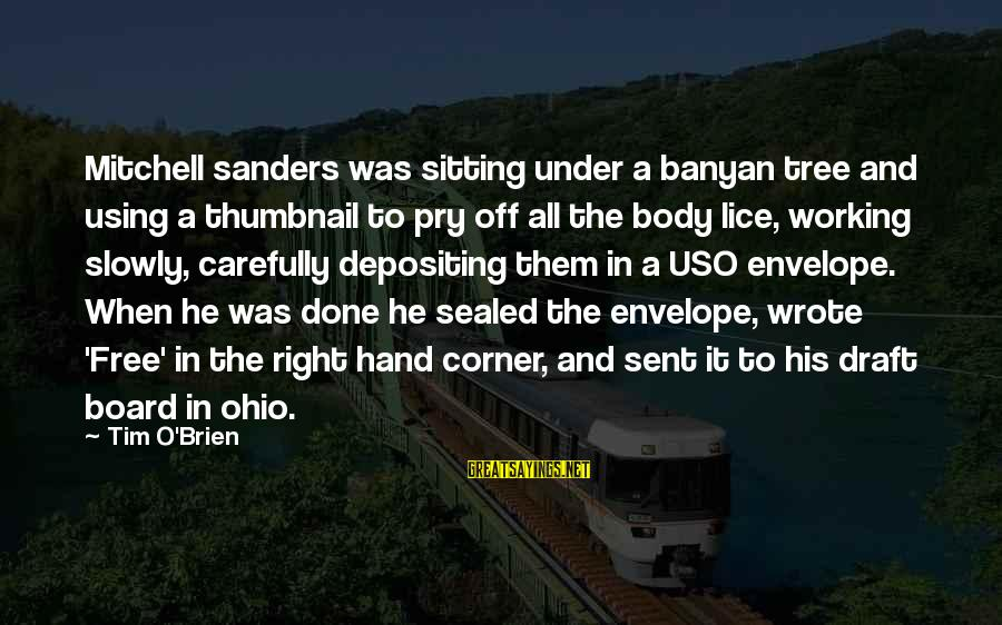 Mitchell Sanders Sayings By Tim O'Brien: Mitchell sanders was sitting under a banyan tree and using a thumbnail to pry off