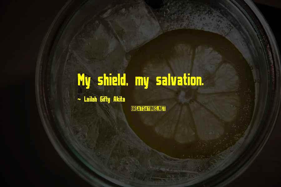 Miyamoto Musashi Famous Sayings By Lailah Gifty Akita: My shield, my salvation.