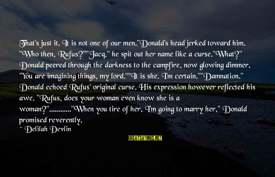 """M'lord Sayings By Delilah Devlin: That's just it. It is not one of our men.""""Donald's head jerked toward him. """"Who"""