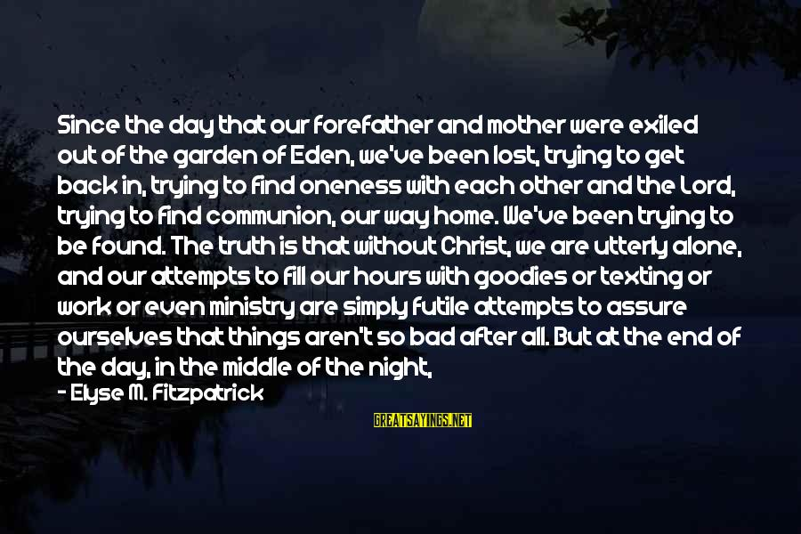 M'lord Sayings By Elyse M. Fitzpatrick: Since the day that our forefather and mother were exiled out of the garden of