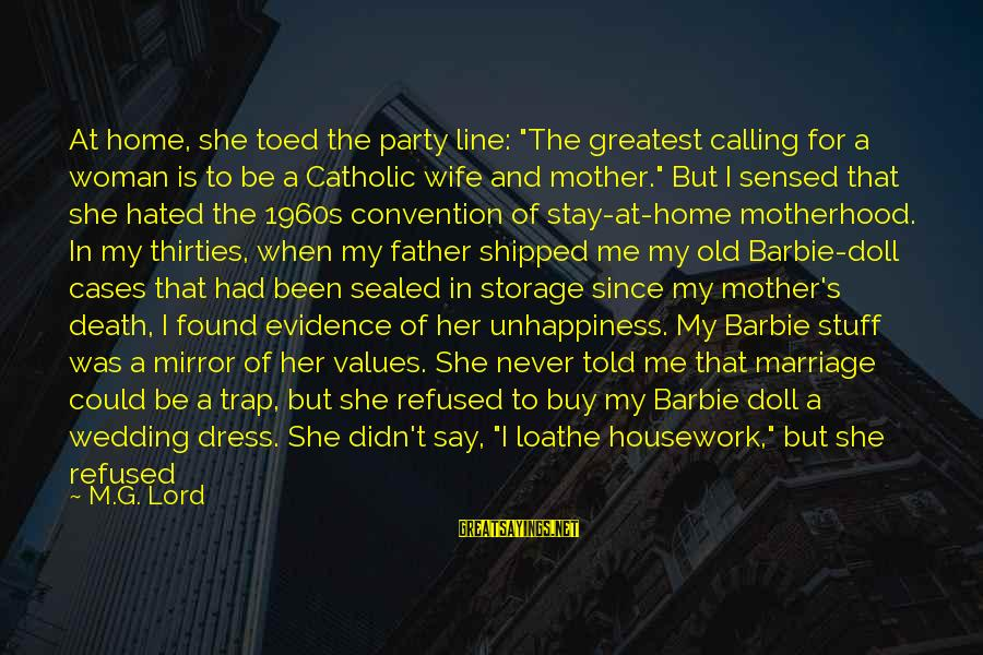 """M'lord Sayings By M.G. Lord: At home, she toed the party line: """"The greatest calling for a woman is to"""