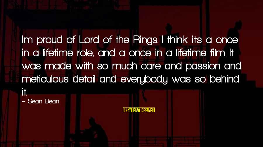 M'lord Sayings By Sean Bean: I'm proud of Lord of the Rings. I think it's a once in a lifetime