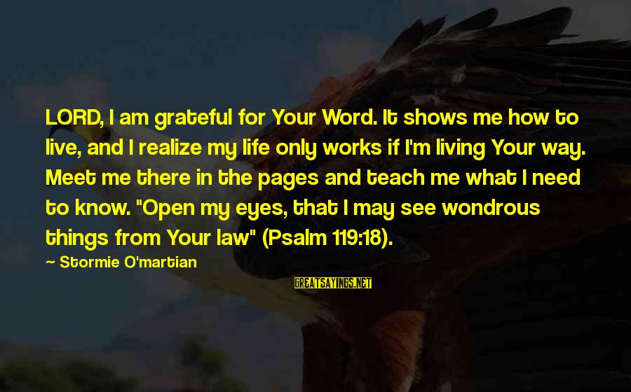 M'lord Sayings By Stormie O'martian: LORD, I am grateful for Your Word. It shows me how to live, and I