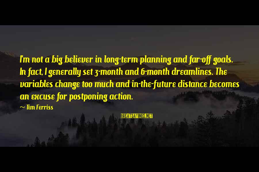 Mockingjay Hijacked Peeta Sayings By Tim Ferriss: I'm not a big believer in long-term planning and far-off goals. In fact, I generally