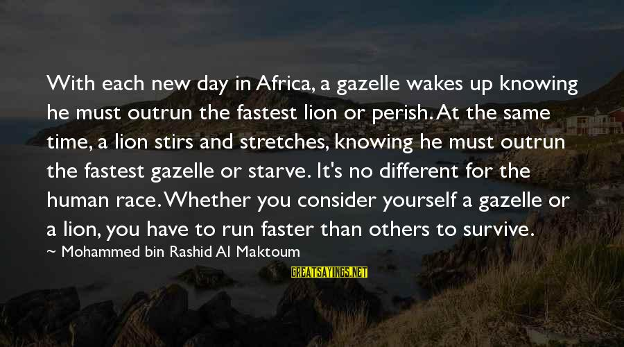 Mohammed's Sayings By Mohammed Bin Rashid Al Maktoum: With each new day in Africa, a gazelle wakes up knowing he must outrun the