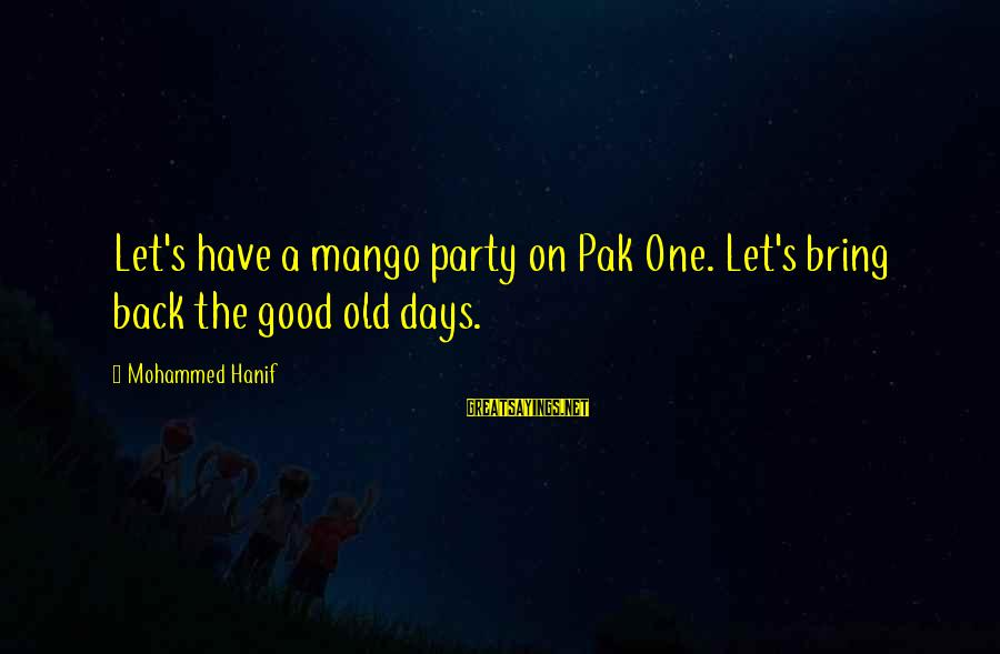 Mohammed's Sayings By Mohammed Hanif: Let's have a mango party on Pak One. Let's bring back the good old days.