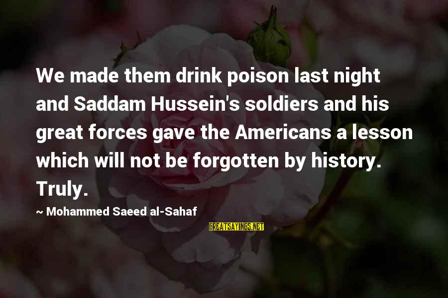 Mohammed's Sayings By Mohammed Saeed Al-Sahaf: We made them drink poison last night and Saddam Hussein's soldiers and his great forces