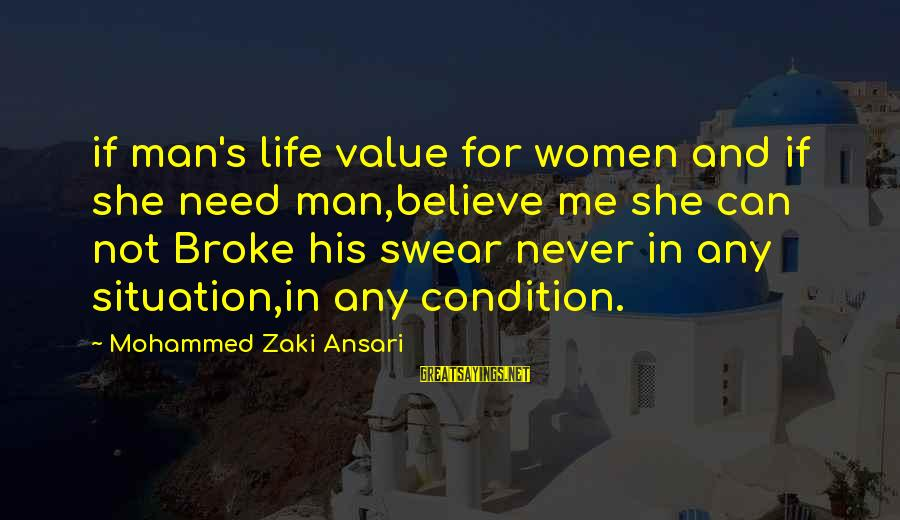Mohammed's Sayings By Mohammed Zaki Ansari: if man's life value for women and if she need man,believe me she can not