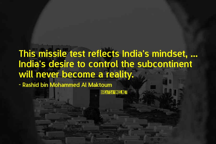 Mohammed's Sayings By Rashid Bin Mohammed Al Maktoum: This missile test reflects India's mindset, ... India's desire to control the subcontinent will never