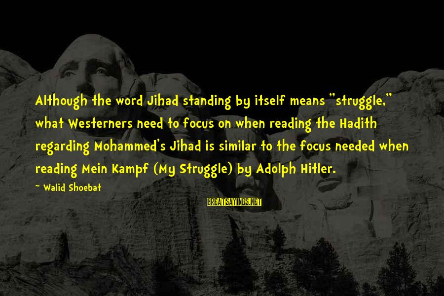 "Mohammed's Sayings By Walid Shoebat: Although the word Jihad standing by itself means ""struggle,"" what Westerners need to focus on"