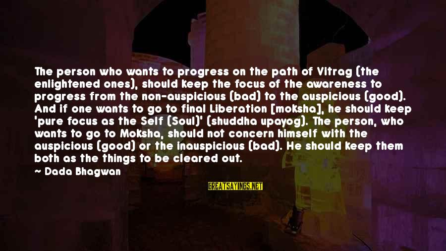 Moksha Sayings By Dada Bhagwan: The person who wants to progress on the path of Vitrag (the enlightened ones), should