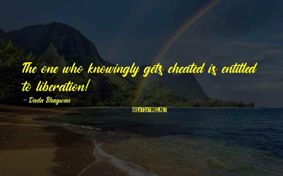 Moksha Sayings By Dada Bhagwan: The one who knowingly gets cheated is entitled to liberation!