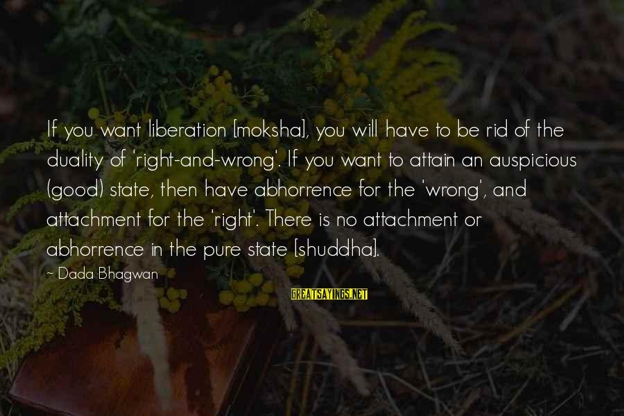 Moksha Sayings By Dada Bhagwan: If you want liberation [moksha], you will have to be rid of the duality of