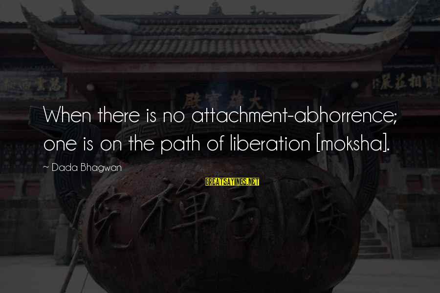 Moksha Sayings By Dada Bhagwan: When there is no attachment-abhorrence; one is on the path of liberation [moksha].