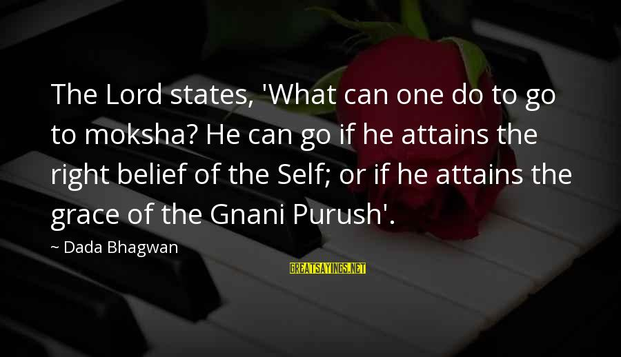 Moksha Sayings By Dada Bhagwan: The Lord states, 'What can one do to go to moksha? He can go if