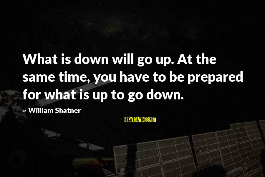Mom Shaming Sayings By William Shatner: What is down will go up. At the same time, you have to be prepared