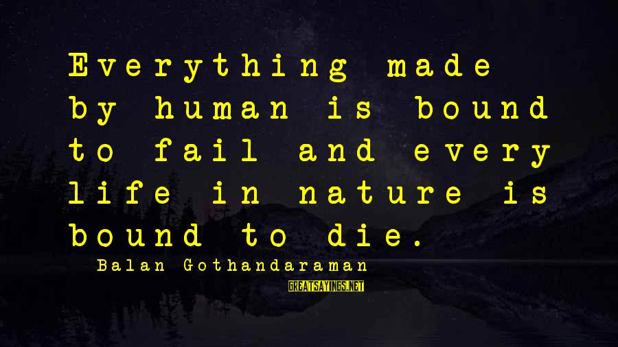 Momma June Sayings By Balan Gothandaraman: Everything made by human is bound to fail and every life in nature is bound